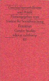 Geschlechterverhaltnisse und Politik / herausgegeben vom Institut fur Sozialforschung Frankfurt ; Redaktion, Katharina Pühl