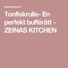 Tonfiskrulle- En perfekt bufférätt - ZEINAS KITCHEN