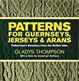 All about Patterns for Guernseys, Jerseys, and Arans: Fishermen's Sweaters from the British Isles by Gladys Thompson. LibraryThing is a cataloging and social networking site for booklovers Knitting Books, Crochet Books, Knitting Stitches, Knitting Patterns, Knitting Charts, Crochet Scarf Easy, Sheep And Lamb, Fair Isle Pattern, Tatting Lace