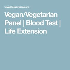 This panel will help you determine if your vegan/vegetarian diet is planned well in order to meet your nutritional needs. Life Extension, Blood Test, Vegan Vegetarian, Vitamins, Pituitary Gland, Nutrition, Diet, How To Plan, Fitness