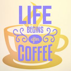 Life Begins After Coffee  Amen. ☕️