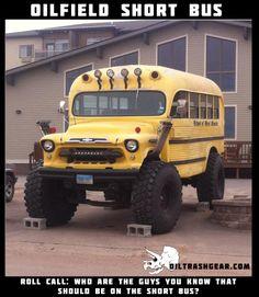 Lots and Lots of guys volunteering to ride the oilfield short bus. Oilfield Humor, Oilfield Man, Oilfield Trash, Short Bus, Work Memes, Oil And Gas, Monster Trucks, Oil Field, Guys