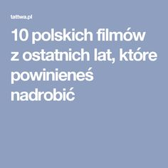 10 polskich filmów z ostatnich lat, które powinieneś nadrobić