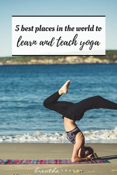 5 Best Places in the World to Learn and Teach Yoga - BREATHE TRAVEL