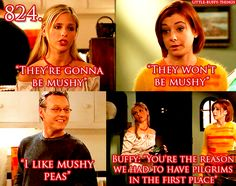 You're the reason we had to have pilgrims in the first place.  - little-buffy-things