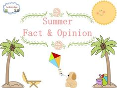 Summer Theme Fact or Opinion This summer theme task card will help your student master fact and opinion. I included 20 task cards with response sheet and the answer key is also included. $2.00