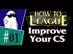 How to Improve CS  ~ League of Legends