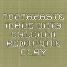 Toothpaste made with calcium bentonite clay Calcium Bentonite Clay, Beauty Recipe, Health And Beauty, Math, Recipes, Diy, Bricolage, Math Resources