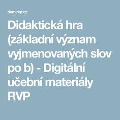 Didaktická hra (základní význam vyjmenovaných slov po b) - Digitální učební materiály RVP