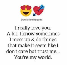 Soulmate And Love Quotes: You really are my world, I write, think do of you all the time ! It's unbear… Soulmate And Love Zitate: Du bist wirklich meine Welt, die ich schreibe, denke die ganze Zeit an dich! True Love Quotes, Love Quotes For Her, Romantic Love Quotes, Love Yourself Quotes, Quotes For Him, Best Quotes, I Really Love You, Just For You, Real Relationship Quotes