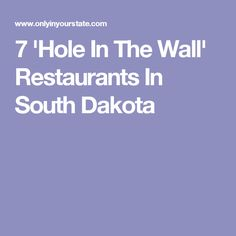 7 'Hole In The Wall' Restaurants In South Dakota