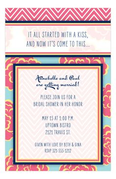 The Pretty Peonies Floral and Chevron Invitation from Paper So Pretty is cute and fashionable. These bridal shower invitations feature gorgeous peonies laced with a nice navy and melon color scheme. Add a little aqua or sea foam and you've got yourself a solid bridal shower theme color palette. A cute pre wedding wording idea is something like this...  It all started with a kiss. Now it's come to this...  You could use these invitations for a couples party or for a spring fling. The cards…