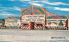 Santa Claus House, North Pole Alaska - Postcard alaska postcards - Bing Images