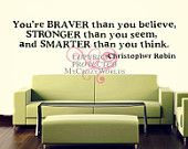 Youre braver stronger and smarter than you think - Christopher Robin  - Choose one color- VINYL LETTERING DECAL