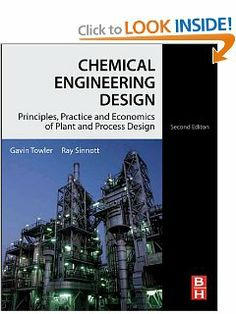Chemical Engineering Design, Second Edition: Principles, Practice and Economics of Plant and Process Design by Gavin Towler. $94.51. Edition - 2. Publisher: Butterworth-Heinemann; 2 edition (January 27, 2012). Publication: January 27, 2012. 1320 pages