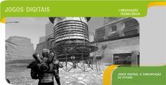 Jogos Digitais - A comunicação do futuro.