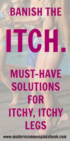 My Experience with Itchy, Itchy Legs