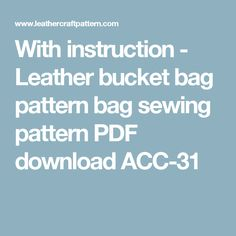 With instruction - Leather bucket bag pattern bag sewing pattern PDF download ACC-31