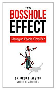 Amazon.com: The BossHole Effect: Managing People Simplified (Business Skills Handbook Series 1) eBook: Dr. Greg L. Alston, Valerie R. Alston: Kindle Store