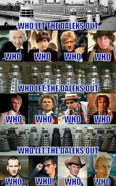 """Who let the Daleks out"" doesn't even sound quite like a question anymore because Who may have in fact let the Daleks out!<THIS"