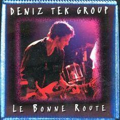 PHAROPHA SONORA: DENIZ TEK GROUP - Le Bonne Route