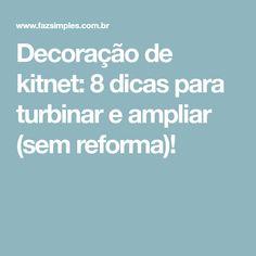Decoração de kitnet: 8 dicas para turbinar e ampliar (sem reforma)!