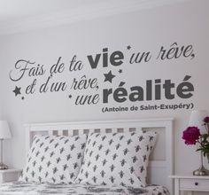 "Lovely wallsticker of a quote in French: ""Fais de ta vie un rêve, et d'un rêve, une réalité"" which means ""make your dream come true""! Nice idea to decorate a bedroom!  #decoration #bedroom #dream #tenstickers #quote #text #french #lovely #original #romantic"