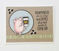 "Gefällt 19 Mal, 3 Kommentare - Catcards (@cat.von.b1) auf Instagram: ""Looks like this little piggy from #stampinup LOVES coffee almost as much as I do!!! #thislittlepiggy"""