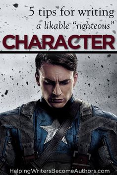 """5 Tips for Writing A Likable """"Righteous"""" Character"""