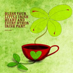 """Top o' the mar'nin to ya! For all who want to be Irish and for all those that are. """"Bless your little Irish heart and every other part."""" - Irish Blessing. What my #Coffee says to March 15 as we approach St. Patrick's Day, Cheers to all!"""