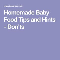 Homemade Baby Food Tips and Hints - Don'ts