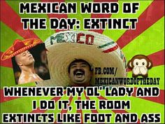 Mexican Word Of The Day..