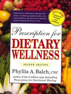 Prescription for Dietary Wellness: Using Foods to Heal by Phyllis A. Balch CNC. $16.55. 320 pages. Publisher: Avery; 2 edition (May 26, 2003)