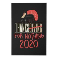 Thanksgiving 2020 Thanks for Nothing Faux Canvas Print