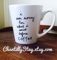 Coffee mug I am sorry for what I said before by ChantillyStay