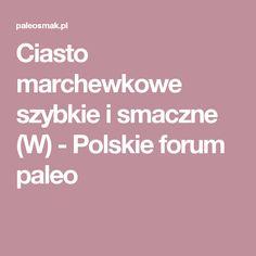 Ciasto marchewkowe szybkie i smaczne (W) - Polskie forum paleo