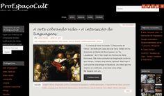 .O blog ProEspaçoCult de cara nova, pra quem gosta de artigos interessantes sobre arte, cultura, saberes e mais... vai lá ver!
