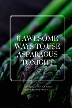 The Only 6 Asparagus Recipes You Need to Know - J&R Pierce Family Farm Building Raised Beds, Raised Garden Beds, Container Gardening, Gardening Tips, Vegetable Gardening, Flower Gardening, Best Asparagus Recipe, First Aid Tips, Diy Herb Garden
