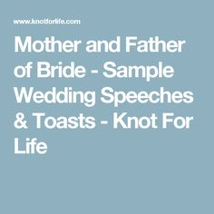 Mother and Father of Bride - Sample Wedding Speeches & Toasts - Knot For Life