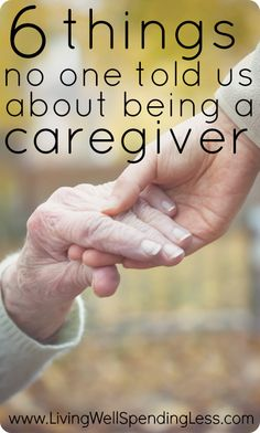 6 Things No One Told Us About Being a #caregiver #caregiving
