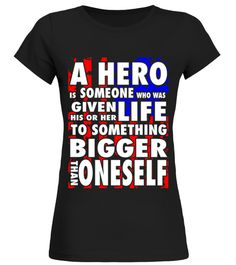 "# Hero Who Given Life Bigger .  Limited Time Only - Not Sold in Stores Tip: Order with friends, Buy 2 Or More to Save on Shipping Now! Check your size by clicking on ""Buy It Now"". Guaranteed safe and secure checkout via:PAYPAL 