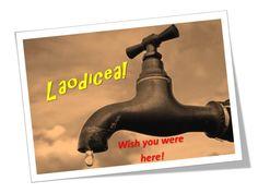 A Postcard from Laodicea!
