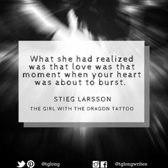 """#Quote: """"What she had realized was that love was that moment when your heart was about to burst."""" ~ Stieg Larsson"""