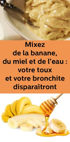 Mix Bananas, Honey and Water: Cough and Bronchitis Will Disappear - Just Organic Health Chest Congestion Remedies, Cough Remedies, Holistic Remedies, Herbal Remedies, Natural Remedies For Anxiety, Natural Health Remedies, Natural Cures, Bronchitis, Herbalism