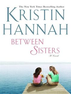 Between Sisters by Kristin Hannah. Just put this on my Nook. Can't wait to get started!!