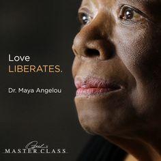 Maya Angelou Love Liberates #100womenwhocare