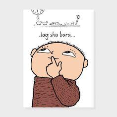 """Alfons Åbergs mest kända citat """"Jag ska bara …"""", från boken Raska på, Alfons Åberg av Gunilla Bergström. Format: A3. Postern finns även på danska """"Jeg skall bare lige …"""" hos instahjem Artikelnr: A1803. Fraktkostnad vid beställning från en produktgrupp oavsett antal: Posters 39 kr, Miniposter/grattiskort 14 kr, Paketkort 7 kr, Tygkasse 7 kr.Fraktkostnad vid … Preschool Library, Barn, Comics, Prints, Poster, School Ideas, Life, Products, Culture"""