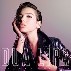 Luv her!!!!! | Dua Lipa (Deluxe) by Dua Lipa on Apple Music