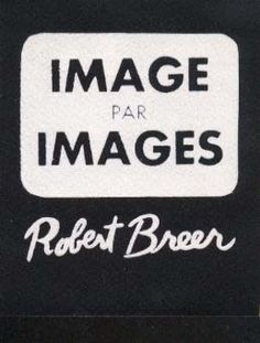 Image Par Images, 1955 by Robert Breer (flip book with line drawings, signed and dated 1965 with inscription to Robert Rauschenberg) Robert Rauschenberg, Project Board, Editorial Design, Line Drawing, Knowledge, Drawings, Cover, Books, Artist