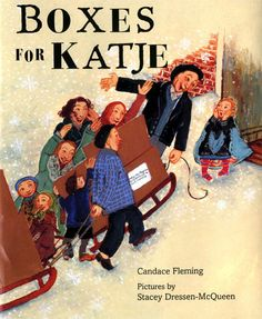 Boxes for Katje by Candace Fleming, illustrated by Stacey Dressen-McQueen.